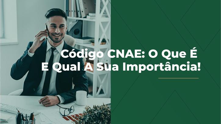 Código CNAE: O Que É E Qual A Sua Importância!